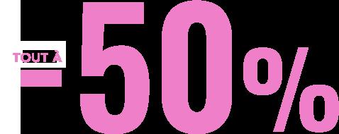 Soldes jusqu'à -50%